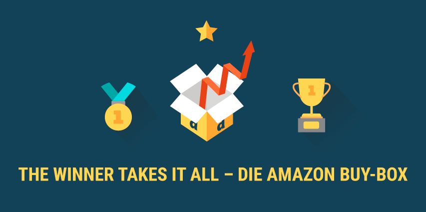 The Winner takes it all – die Amazon Buy-Box